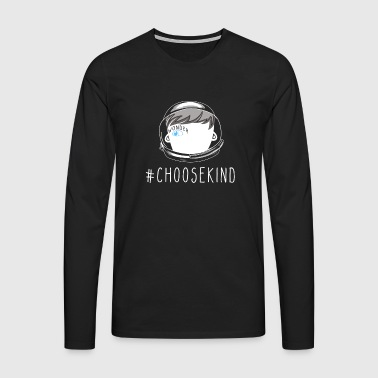 Choose Kind Choose Kindness Shirt Anti Bullying - T-shirt manches longues Premium Homme