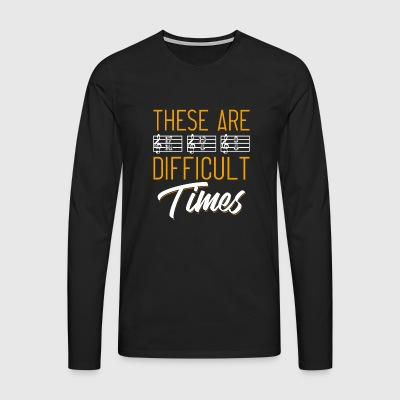 These are Difficult Times - Men's Premium Longsleeve Shirt