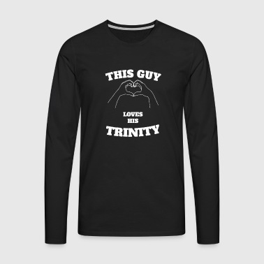 This Guy Loves His Trinity Valentine Day Gift - Men's Premium Longsleeve Shirt