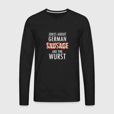 Jokes about German sausage are the sausage - Men's Premium Longsleeve Shirt