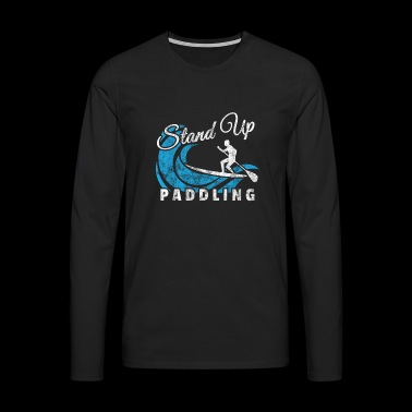 Stand Up Paddling SUP shirt Gift Water Sports - Men's Premium Longsleeve Shirt