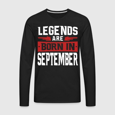 Legends are born in September - Men's Premium Longsleeve Shirt