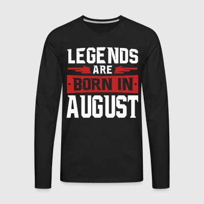 Legends are born in August - Men's Premium Longsleeve Shirt