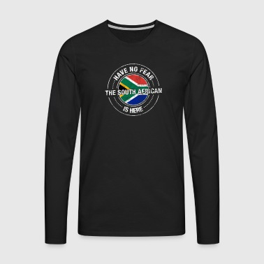 Have No Fear The South African Is Here Shirt - Men's Premium Longsleeve Shirt