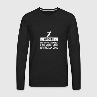 Idea divertida del regalo de Breakdance - Camiseta de manga larga premium hombre