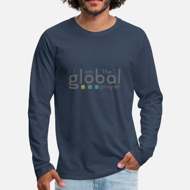 Global Ik ben de global player - Mannen Premium shirt met lange mouwen