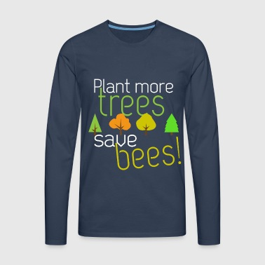 plant more trees save bee - Männer Premium Langarmshirt