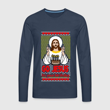 Go Jesus its your Birthday Ugly Christmas Xmas - T-shirt manches longues Premium Homme
