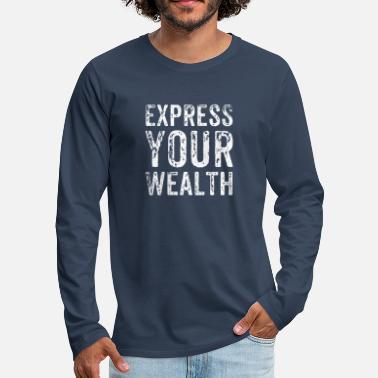 Wealth Wealth Wealth Indicate money fortune gift - Men's Premium Longsleeve Shirt