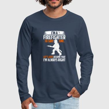 I'm a Firefighter - Men's Premium Longsleeve Shirt