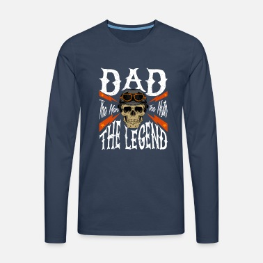 Dad The Man The Myth The Legend Gift Motorcycle - Men's Premium Longsleeve Shirt