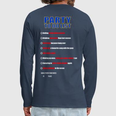 PARTY TO DO LIST - Idee voor cadeau [Partner-shirt] - Mannen Premium shirt met lange mouwen