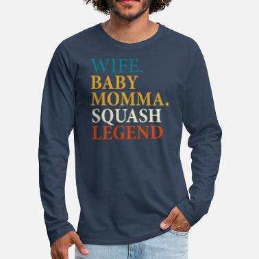 Squash Wife Baby Momma Squash Legend - Men's Premium Longsleeve Shirt