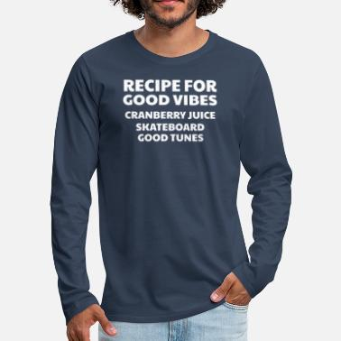 Good Ch Cranberry Vibes & Tunes Recipe for Happiness - Men's Premium Longsleeve Shirt
