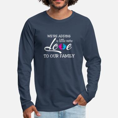 Pregnancy We're adding a little more love to our family - Men's Premium Longsleeve Shirt