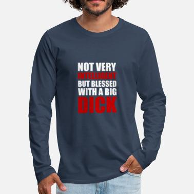Humour Big dick - Men's Premium Longsleeve Shirt