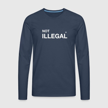 not illegal refugee immigrants immigrants demo - Men's Premium Longsleeve Shirt