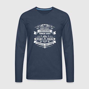 Totally Awesome Since 2001 16th Birthday - Men's Premium Longsleeve Shirt