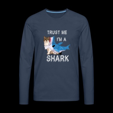 Trust Me I'm A Shark Funny Cat In Costume Graphic - Men's Premium Longsleeve Shirt