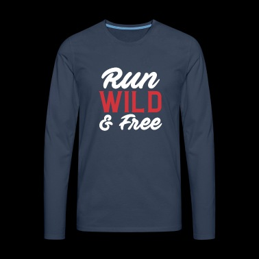 Run Wild and free running T-Shirt - Männer Premium Langarmshirt