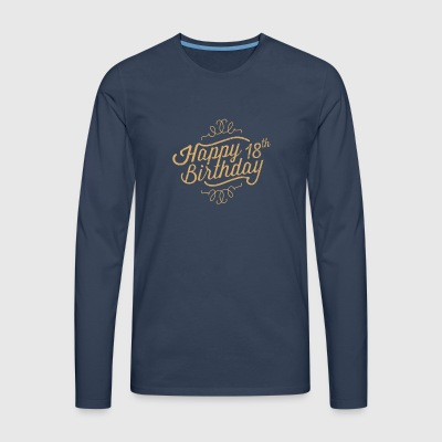 Happy 18th Birthday - Men's Premium Longsleeve Shirt