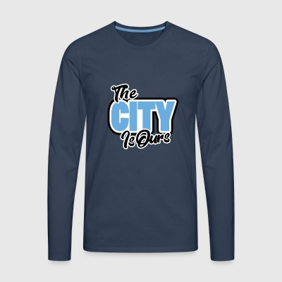 The City Is Ours - Men's Premium Longsleeve Shirt