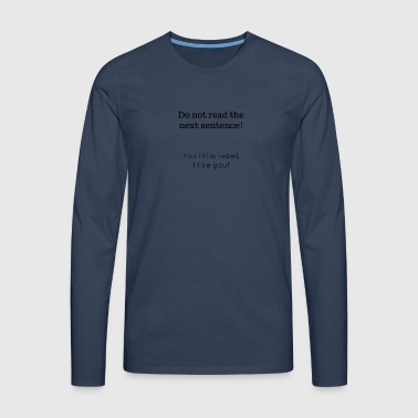 do not read - Men's Premium Longsleeve Shirt