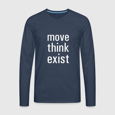 Move think exist - Men's Premium Longsleeve Shirt