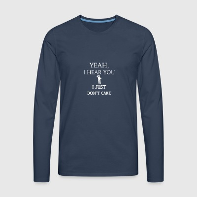 I hear you - Men's Premium Longsleeve Shirt
