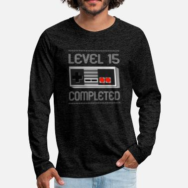 Geeky Level 15 Completed - 15th Birthday Gift - Men's Premium Longsleeve Shirt