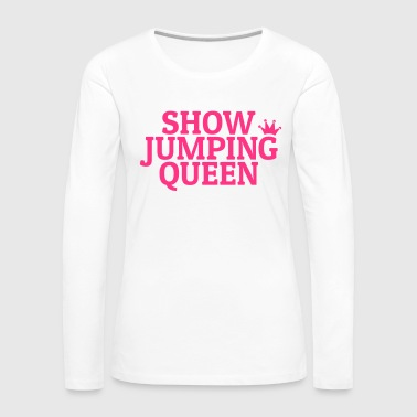 Show jumping queen - Women's Premium Longsleeve Shirt