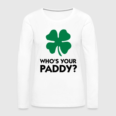 Who s your Paddy? - Women's Premium Longsleeve Shirt