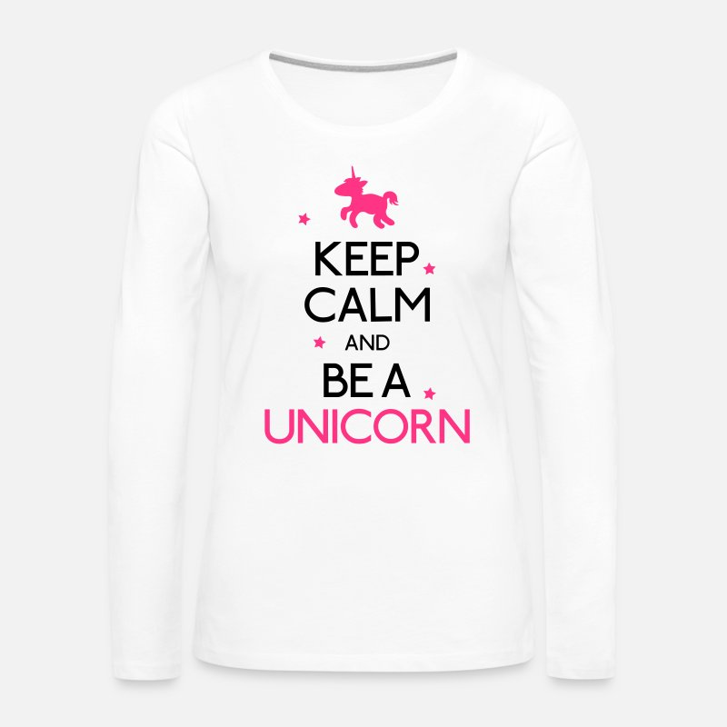 Unicornio Manga larga - keep calm and be a unicorn mantener la calma y ser un unicornio - Camiseta de manga larga premium mujer blanco