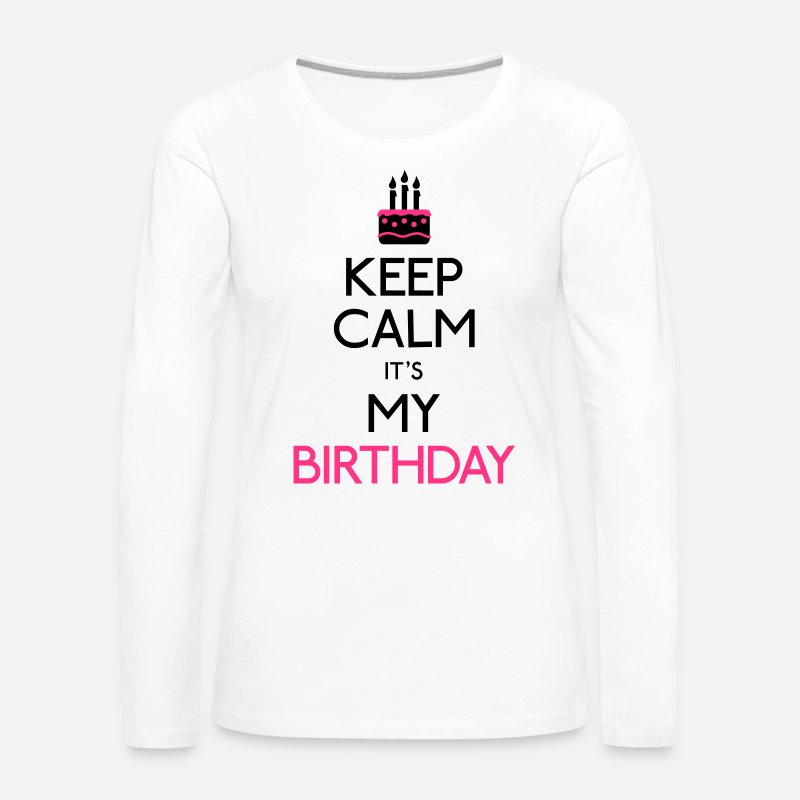 My Shirts met lange mouwen - keep calm its my birthday - Vrouwen premium longsleeve wit