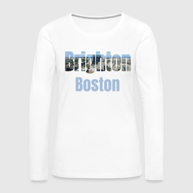 Turist Brighton Boston, USA Land, Stad Neigborhood Turist Gåvor - Långärmad premium-T-shirt dam