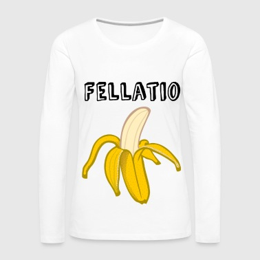 Fellation fellations - T-shirt manches longues Premium Femme