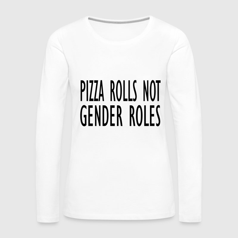 Pizza rolls not gender roles - Vrouwen Premium shirt met lange mouwen