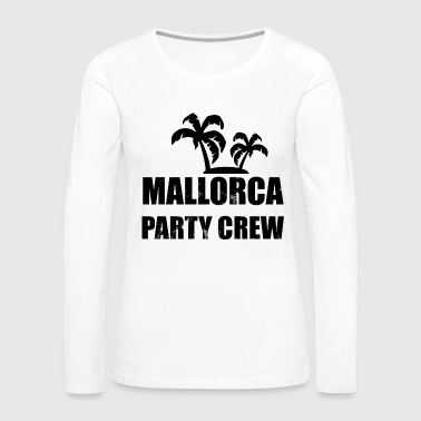 Mallorca Malle Party Crew Drinking Suff Alcohol - Dame premium T-shirt med lange ærmer