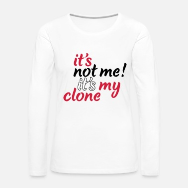 Clone It's My Clone - Women's Premium Longsleeve Shirt
