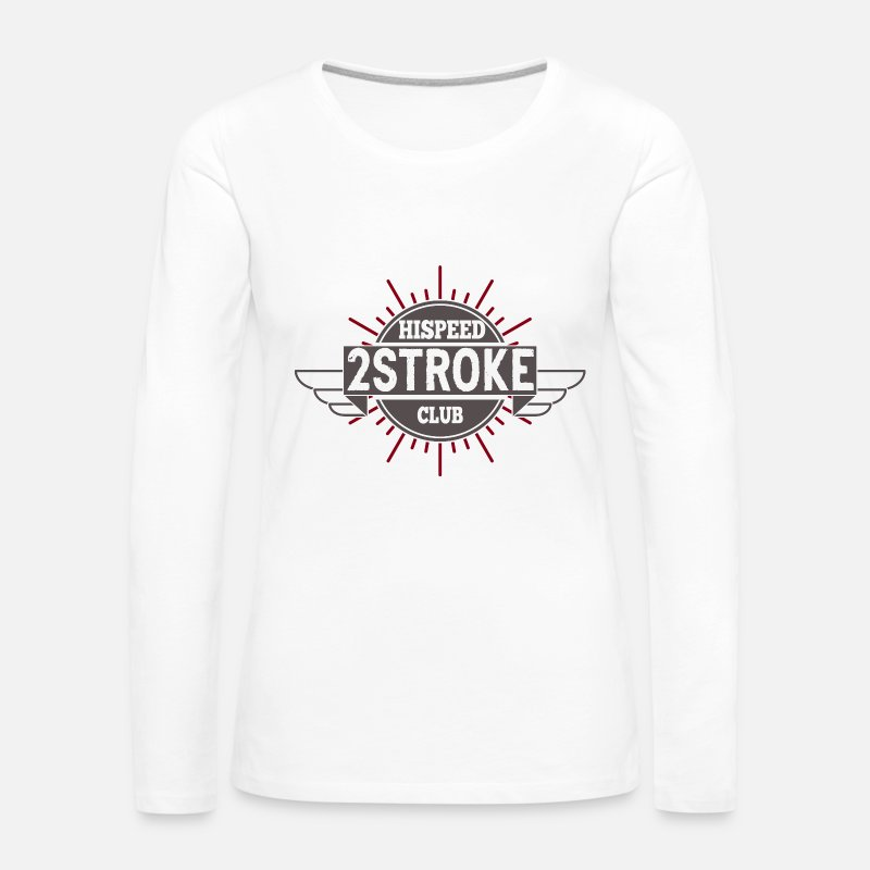 Motorcycle Long Sleeve Shirts - 2-Stroke Hihspeedclub - Women's Premium Longsleeve Shirt white