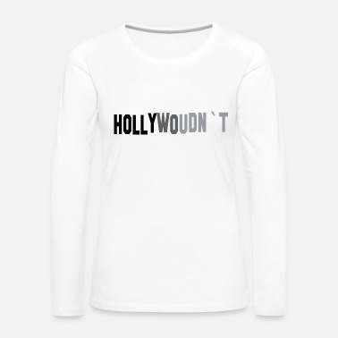Hollywood Hollywood - Maglietta Premium a manica lunga da donna