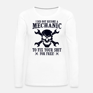 Auto Repair Mechanic to fix not for free - Women's Premium Longsleeve Shirt