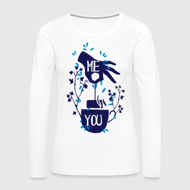Tea ME YOU TEA, Teabags, Tea, Tea, Teapot - Women's Premium Longsleeve Shirt