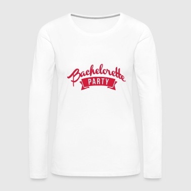 Bachelorette party bachelorette party marriage - Women's Premium Longsleeve Shirt
