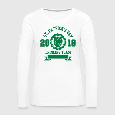 St. Patricks day drinking Team 2018 - Bier -Irisch - Women's Premium Longsleeve Shirt