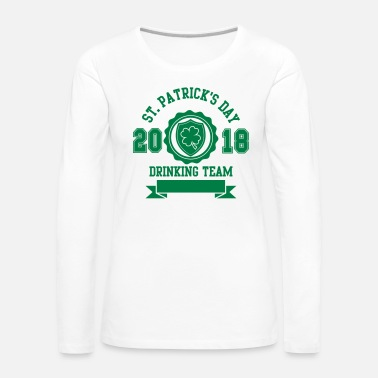 St Patricks Day St. Patricks day drinking Team 2018 - Bier -Irisch - Women's Premium Longsleeve Shirt