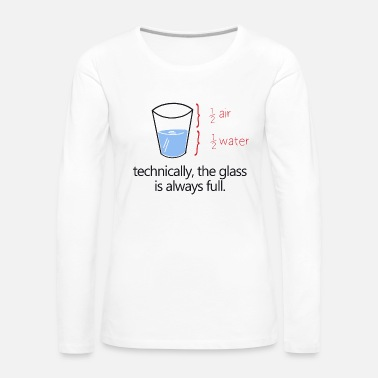 Natuurkunde THE GLASS IS ALWAYS FULL! - Vrouwen Premium shirt met lange mouwen