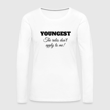 Youngest The Rules Don't Apply To Me T-Shirt - Women's Premium Longsleeve Shirt