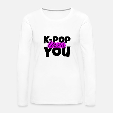 Army K-Pop Loves You - Geschenk - Bias - Army - Korea - Frauen Premium Langarmshirt