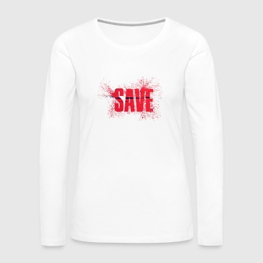 Save - Women's Premium Longsleeve Shirt
